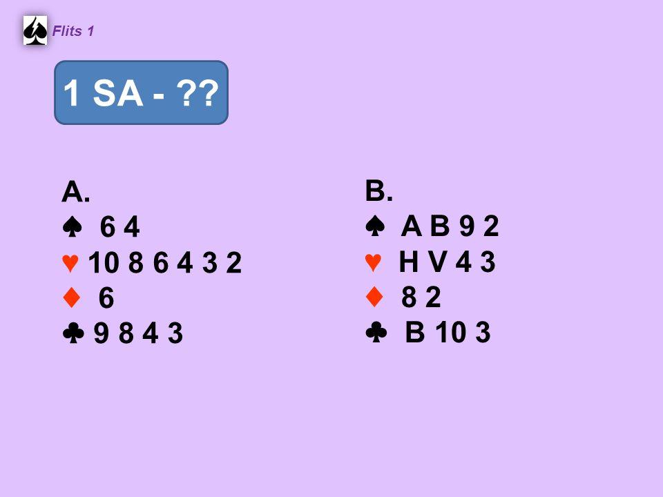 A. ♠ 6 4 ♥ 10 8 6 4 3 2 ♦ 6 ♣ 9 8 4 3 B. ♠ A B 9 2 ♥ H V 4 3 ♦ 8 2 ♣ B 10 3 Flits 1 1 SA -