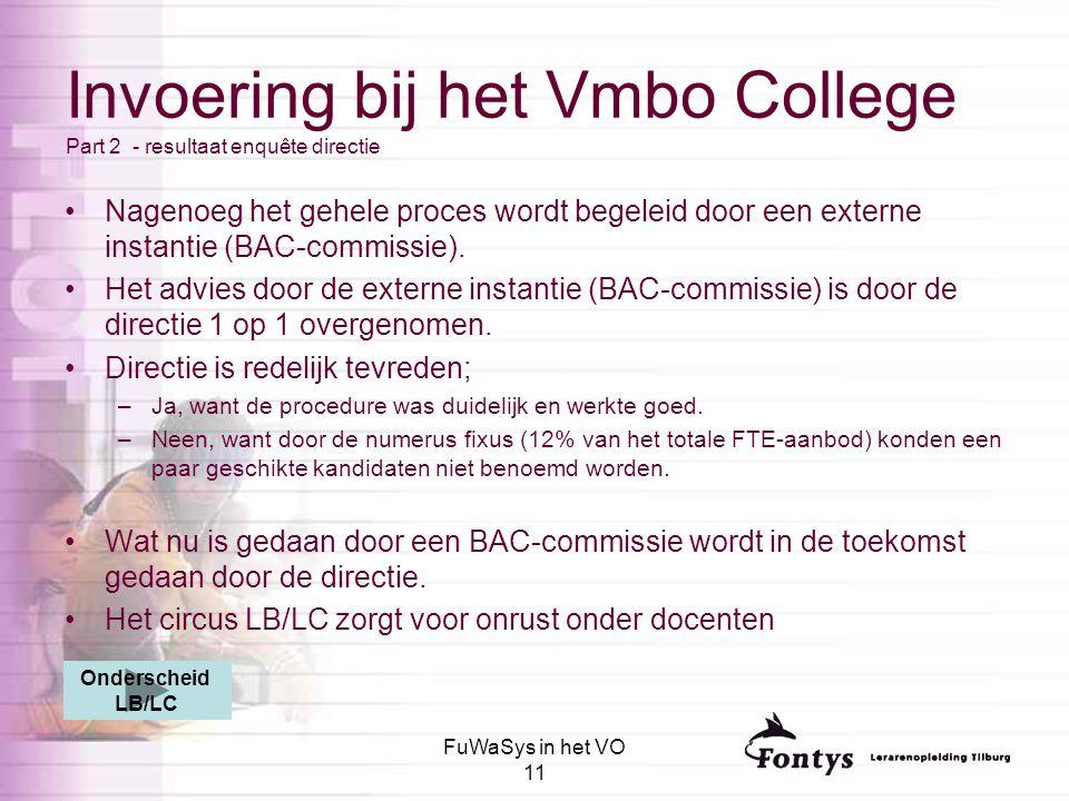FuWaSys in het VO 11 Nagenoeg het gehele proces wordt begeleid door een externe instantie (BAC-commissie). Het advies door de externe instantie (BAC-c