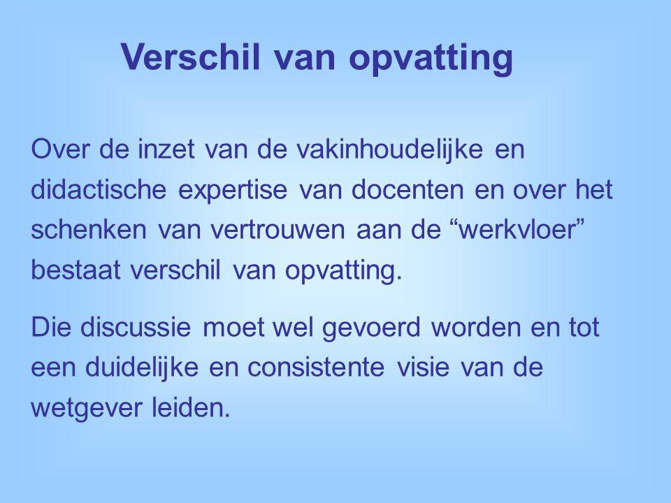 Over de inzet van de vakinhoudelijke en didactische expertise van docenten en over het schenken van vertrouwen aan de werkvloer bestaat verschil van opvatting.
