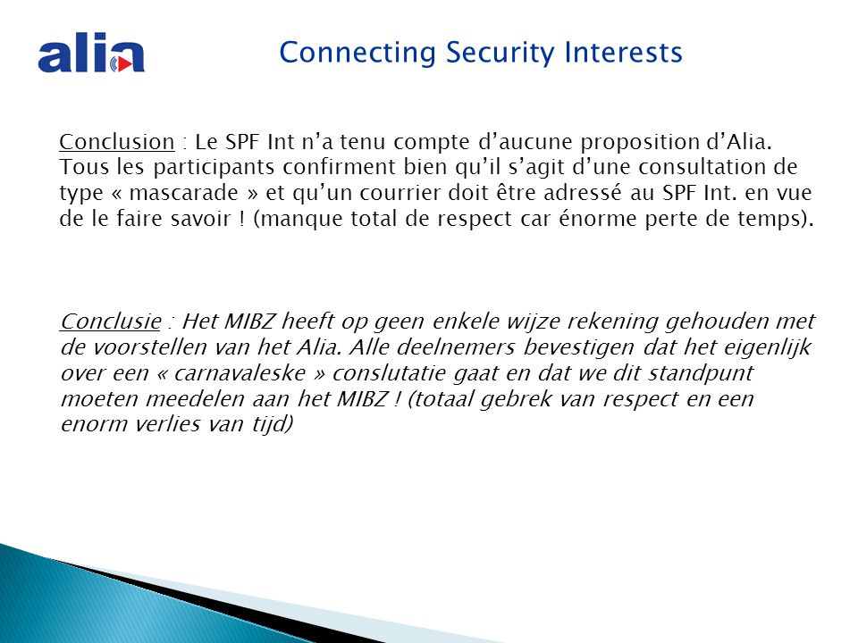 Connecting Security Interests Conclusion : Le SPF Int n'a tenu compte d'aucune proposition d'Alia.