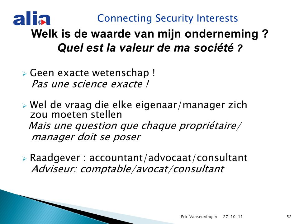 Connecting Security Interests Welk is de waarde van mijn onderneming .