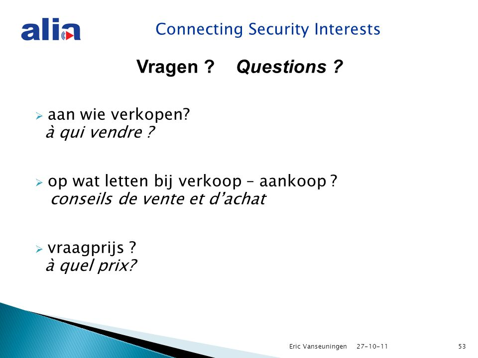 Connecting Security Interests Vragen . Questions .