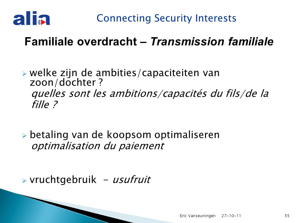 Connecting Security Interests Familiale overdracht – Transmission familiale  welke zijn de ambities/capaciteiten van zoon/dochter .