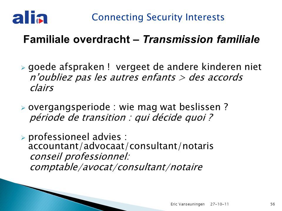 Connecting Security Interests Familiale overdracht – Transmission familiale  goede afspraken .