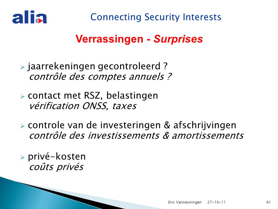 Connecting Security Interests Verrassingen - Surprises  jaarrekeningen gecontroleerd .