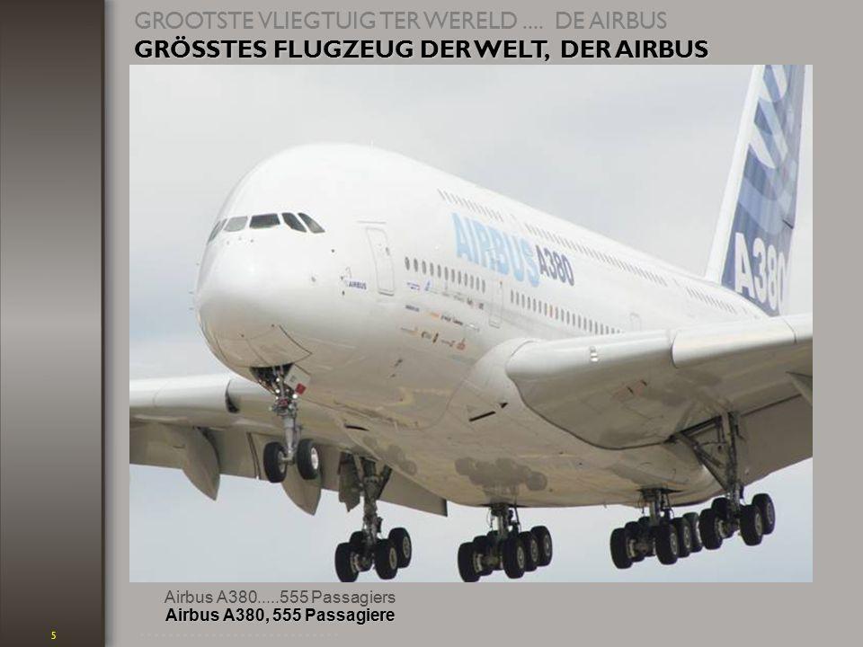 5 Airbus A380.....555 Passagiers GROOTSTE VLIEGTUIG TER WERELD....