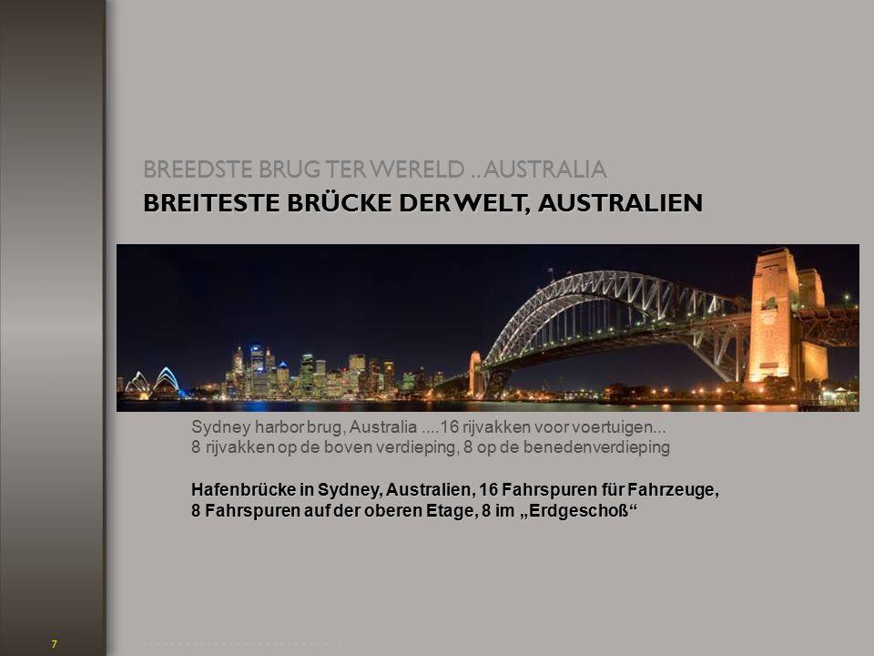 7 Sydney harbor brug, Australia....16 rijvakken voor voertuigen...