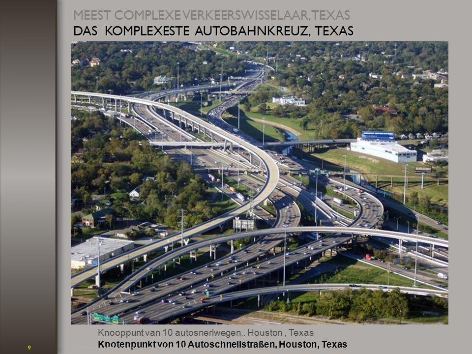 9 Knotenpunkt von 10 Autoschnellstraßen, Houston, Texas MEEST COMPLEXE VERKEERSWISSELAAR, TEXAS DAS KOMPLEXESTE AUTOBAHNKREUZ, TEXAS Knooppunt van 10 autosnerlwegen..