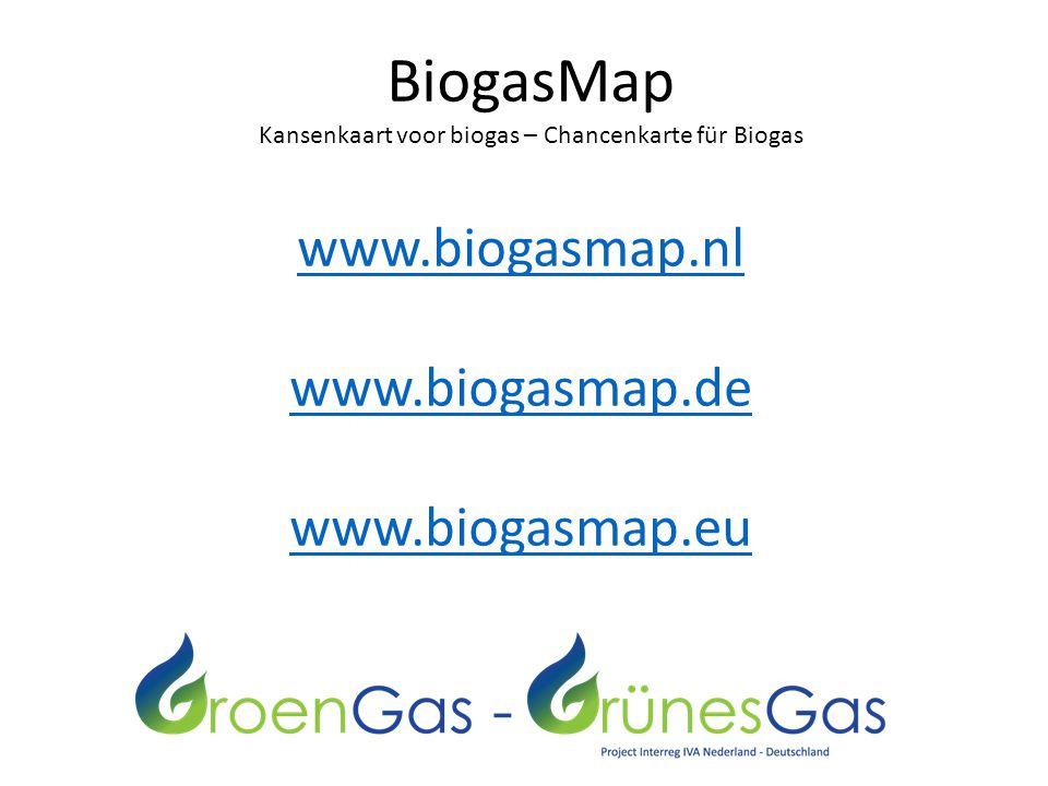 BiogasMap Kansenkaart voor biogas – Chancenkarte für Biogas www.biogasmap.nl www.biogasmap.de www.biogasmap.eu