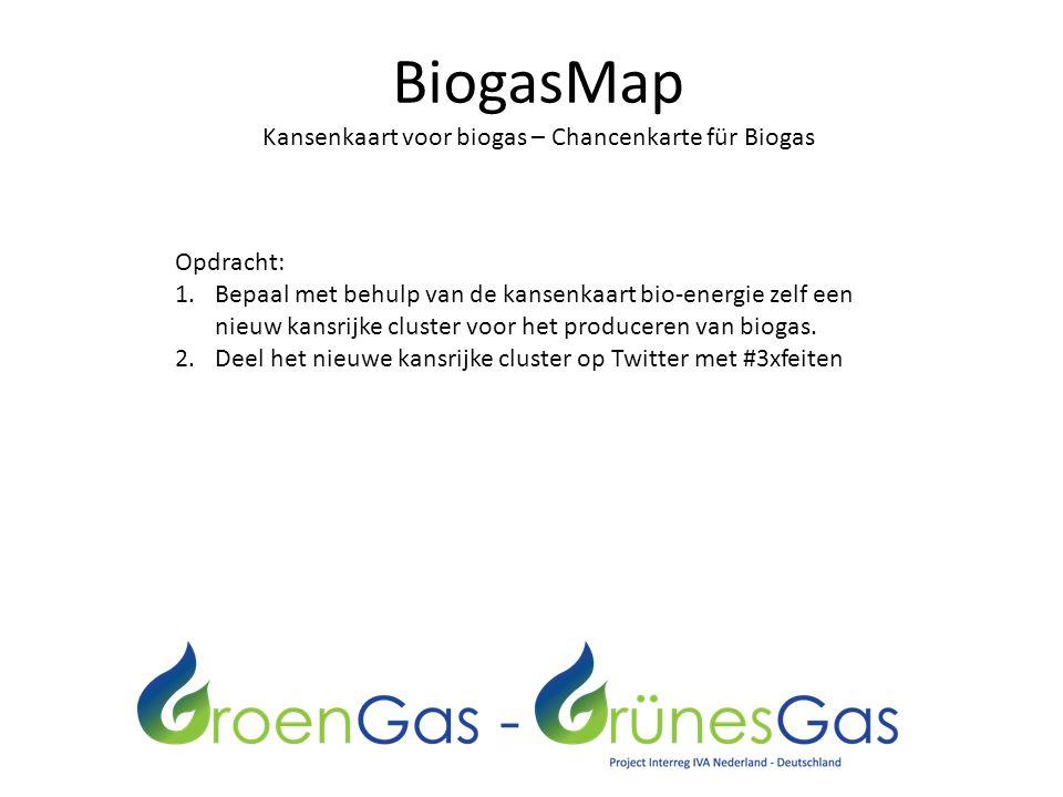 BiogasMap Kansenkaart voor biogas – Chancenkarte für Biogas Opdracht: 1.Bepaal met behulp van de kansenkaart bio-energie zelf een nieuw kansrijke cluster voor het produceren van biogas.