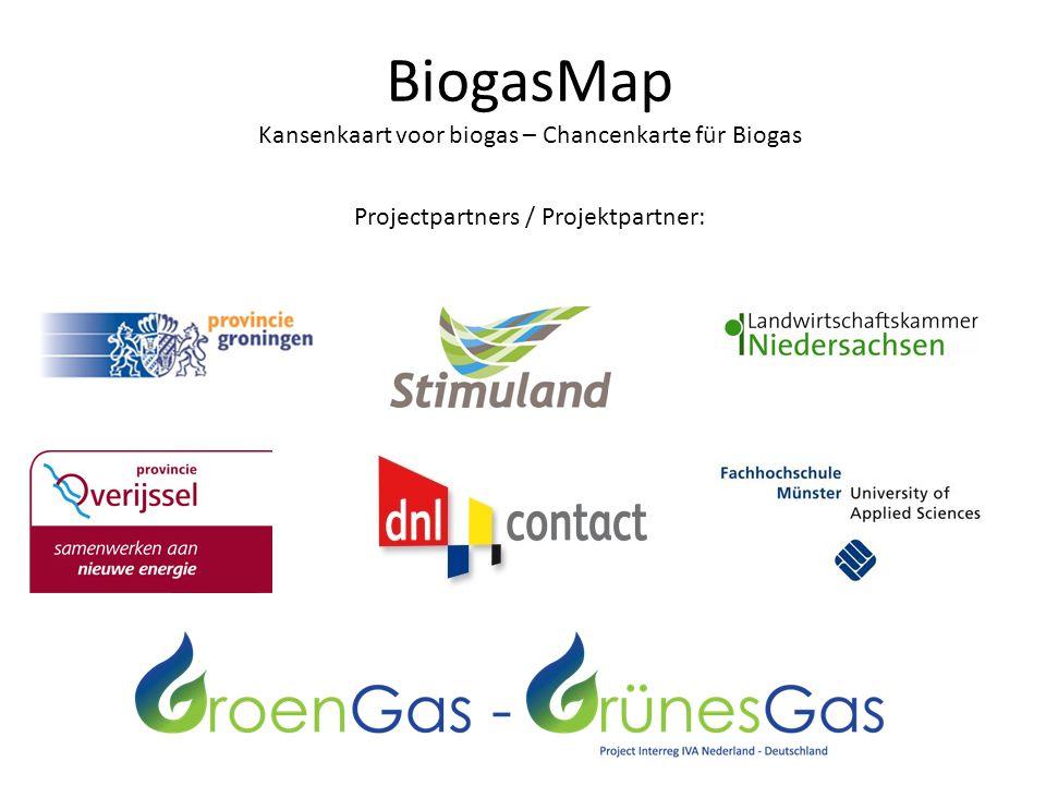 BiogasMap Kansenkaart voor biogas – Chancenkarte für Biogas Projectpartners / Projektpartner: