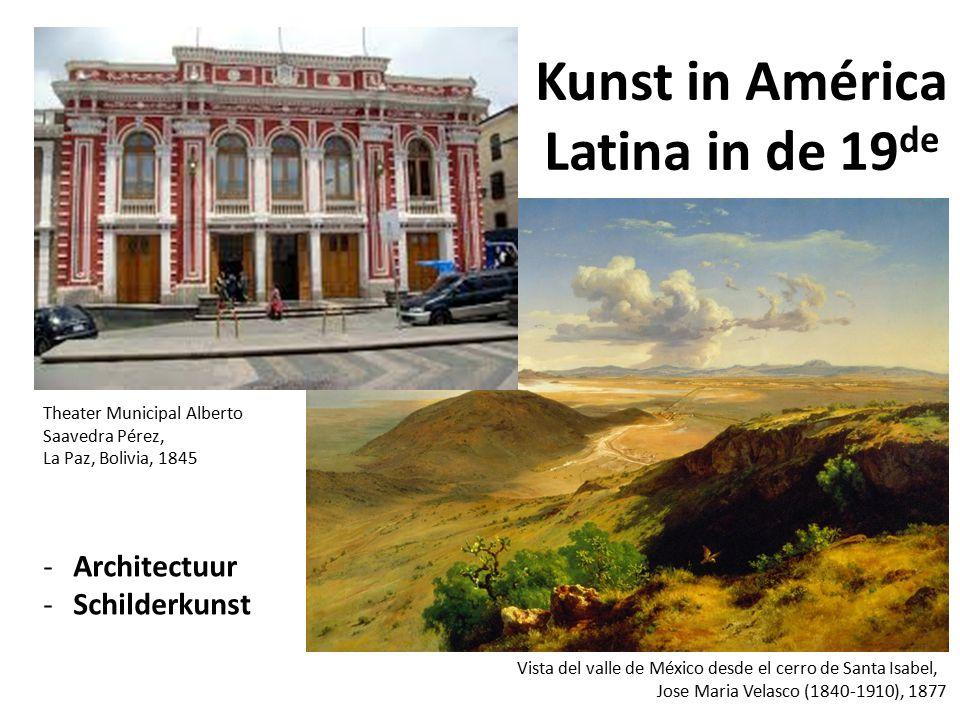 Kunst in América Latina in de 19 de -Architectuur -Schilderkunst Theater Municipal Alberto Saavedra Pérez, La Paz, Bolivia, 1845 Vista del valle de Mé
