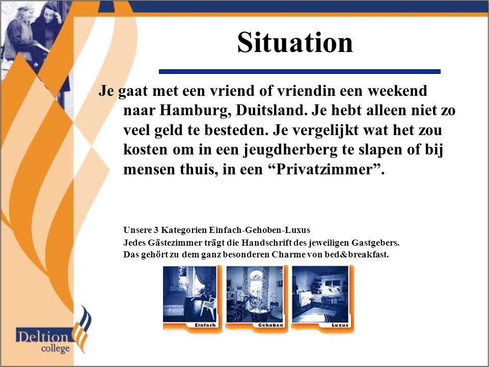 Situation Je gaat met een vriend of vriendin een weekend naar Hamburg, Duitsland.