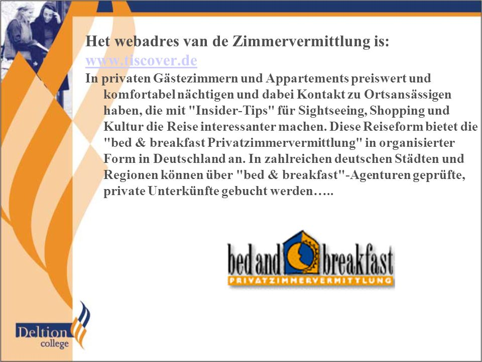 Het webadres van de Zimmervermittlung is: www.tiscover.de In privaten Gästezimmern und Appartements preiswert und komfortabel nächtigen und dabei Kont
