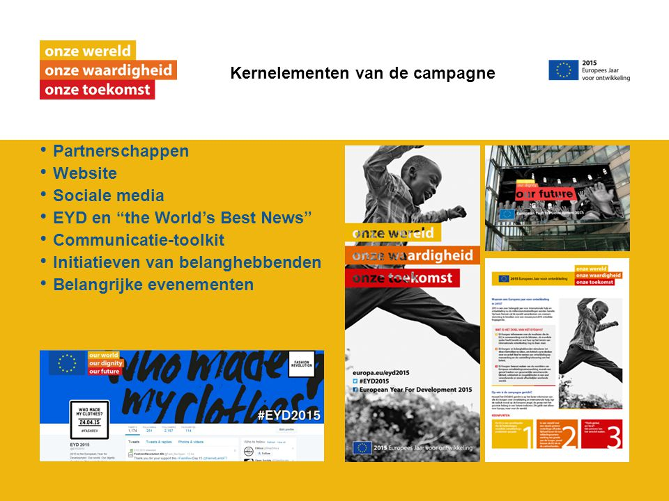Partnerschappen Website Sociale media EYD en the World's Best News Communicatie-toolkit Initiatieven van belanghebbenden Belangrijke evenementen Kernelementen van de campagne