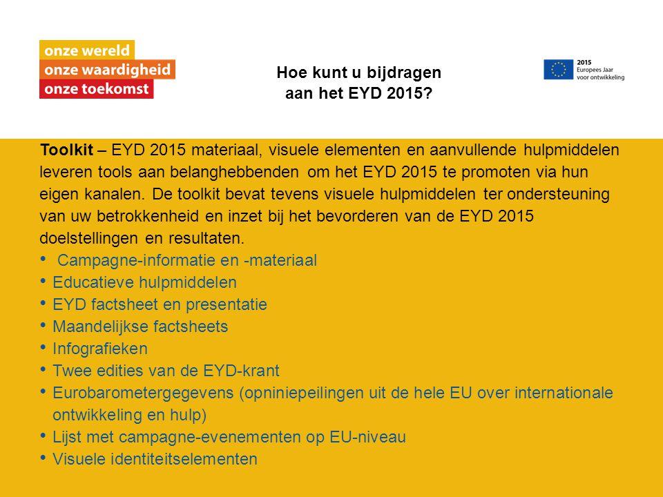 Toolkit – EYD 2015 materiaal, visuele elementen en aanvullende hulpmiddelen leveren tools aan belanghebbenden om het EYD 2015 te promoten via hun eigen kanalen.