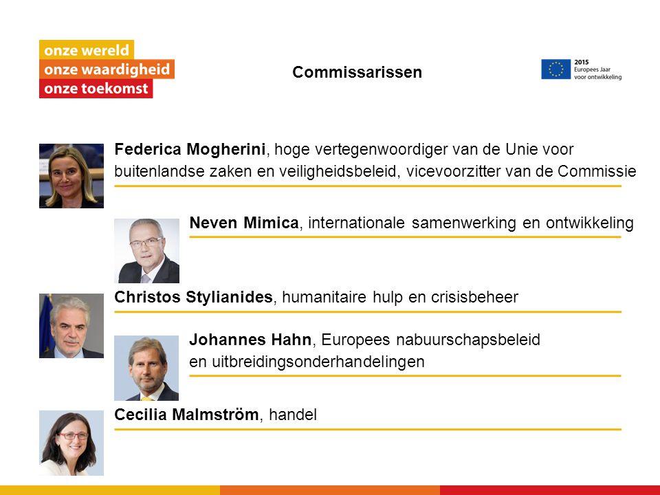 Commissarissen Neven Mimica, internationale samenwerking en ontwikkeling Cecilia Malmström, handel Johannes Hahn, Europees nabuurschapsbeleid en uitbr