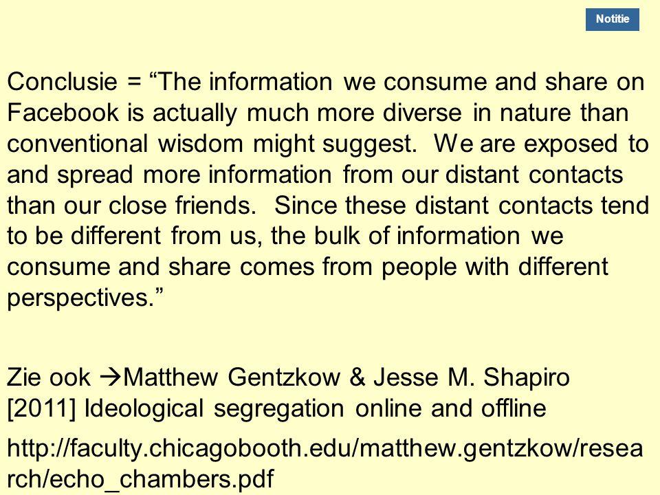 Kracht van zwakke verbindingen nEyan Bakshy [Rethinking Information Diversity in Networks - 2012] concludeert:Rethinking Information Diversity in Netw