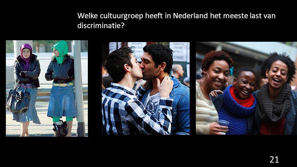 Welke cultuurgroep heeft in Nederland het meeste last van discriminatie? 21