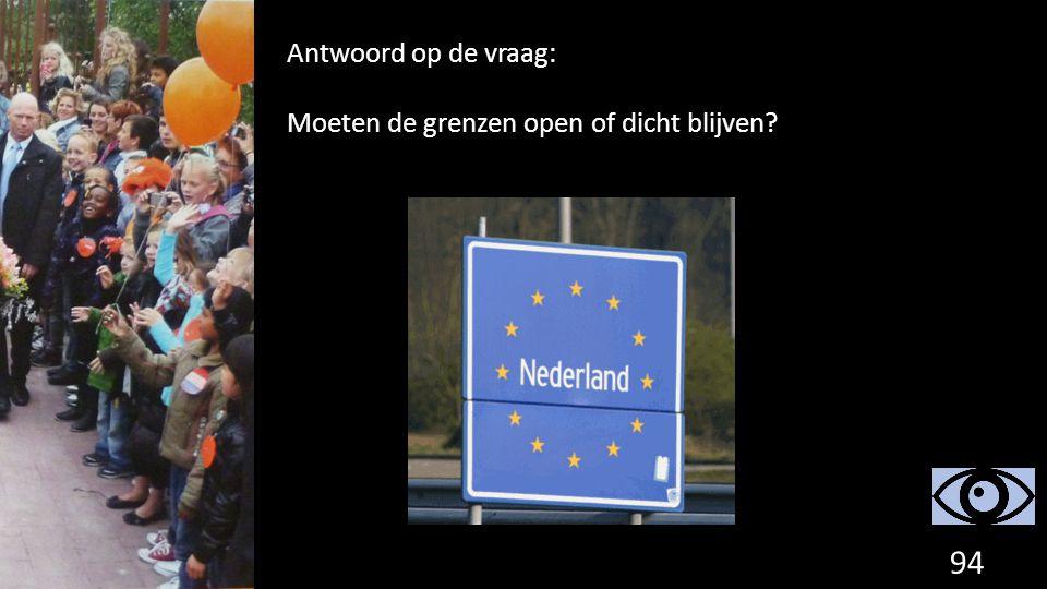 94 Antwoord op de vraag: Moeten de grenzen open of dicht blijven?