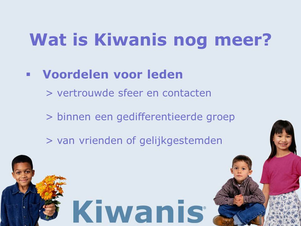 Wat is Kiwanis nog meer.