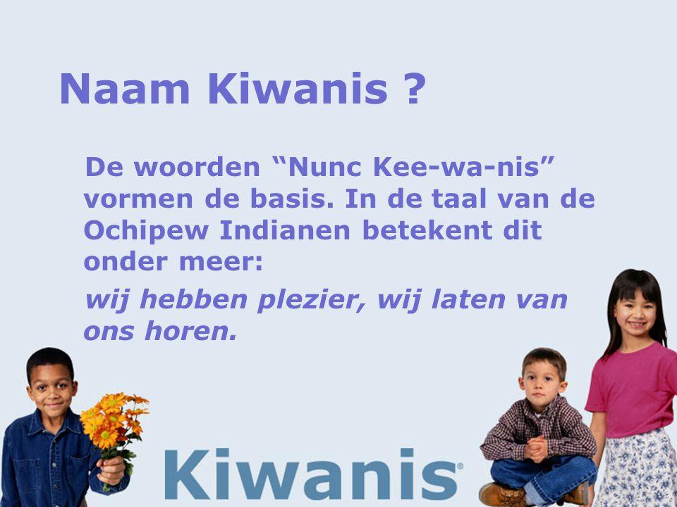 Naam Kiwanis . De woorden Nunc Kee-wa-nis vormen de basis.
