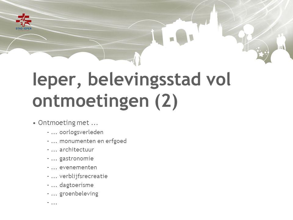 Ieper, belevingsstad vol ontmoetingen (2) Ontmoeting met...