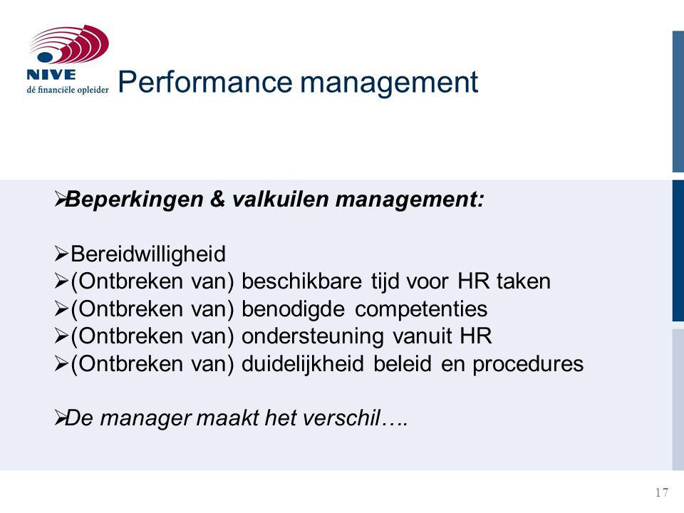 17  Beperkingen & valkuilen management:  Bereidwilligheid  (Ontbreken van) beschikbare tijd voor HR taken  (Ontbreken van) benodigde competenties