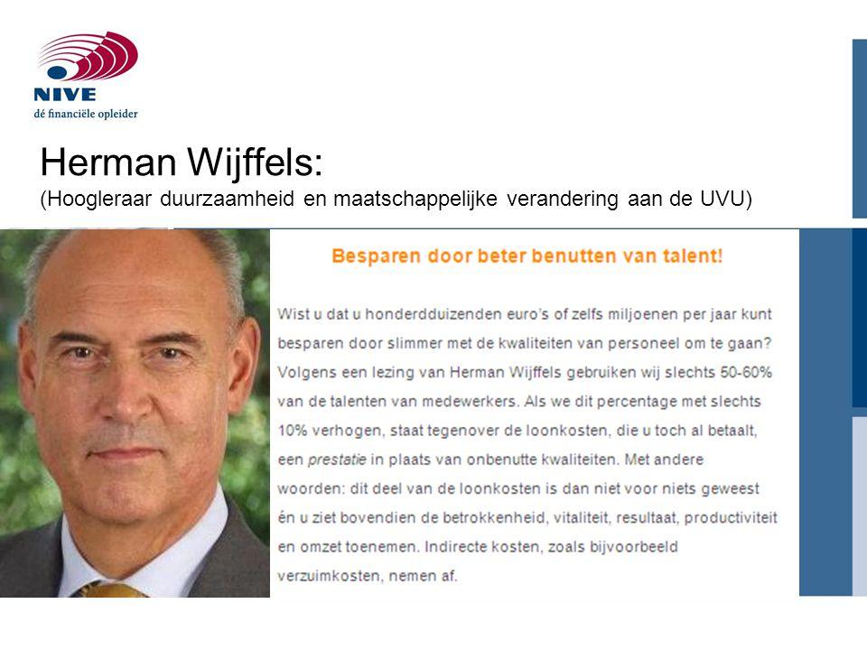 Herman Wijffels: (Hoogleraar duurzaamheid en maatschappelijke verandering aan de UVU)