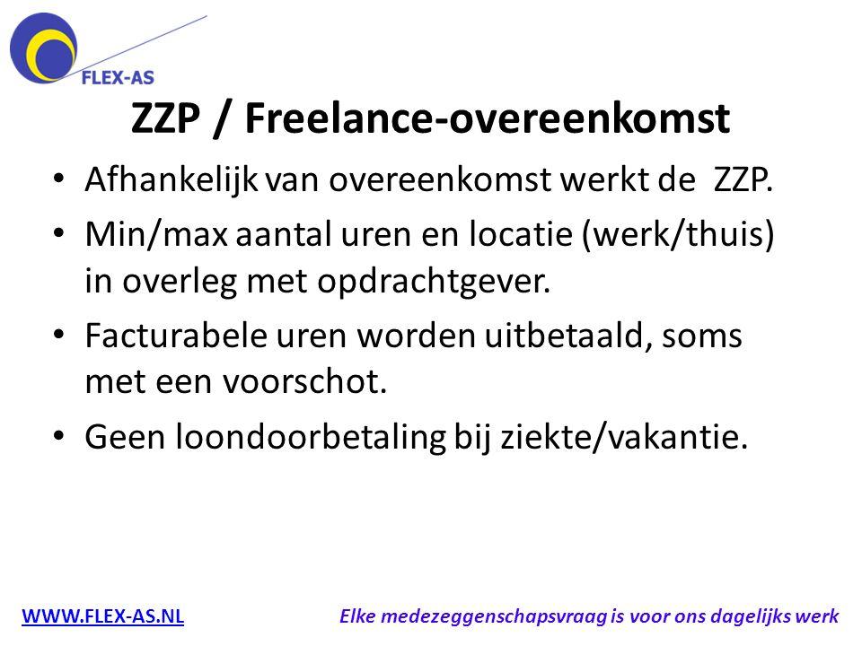 ZZP / Freelance-overeenkomst Afhankelijk van overeenkomst werkt de ZZP. Min/max aantal uren en locatie (werk/thuis) in overleg met opdrachtgever. Fact