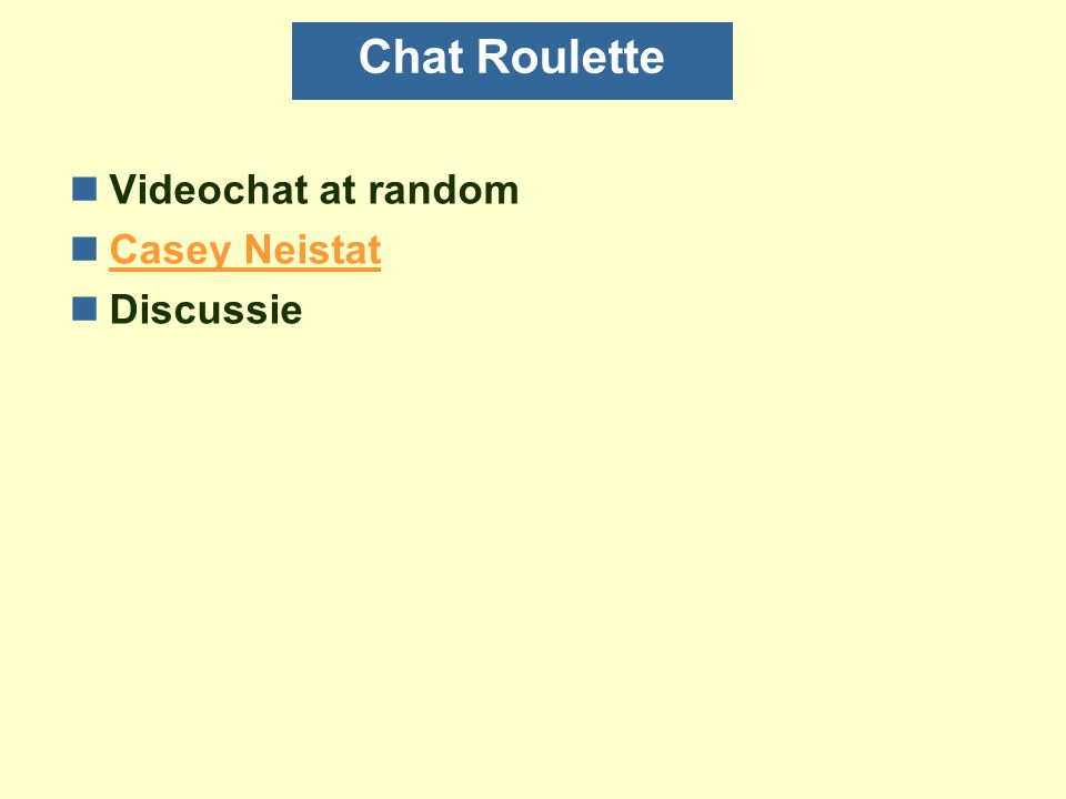 Chat Roulette nVideochat at random nCasey NeistatCasey Neistat nDiscussie