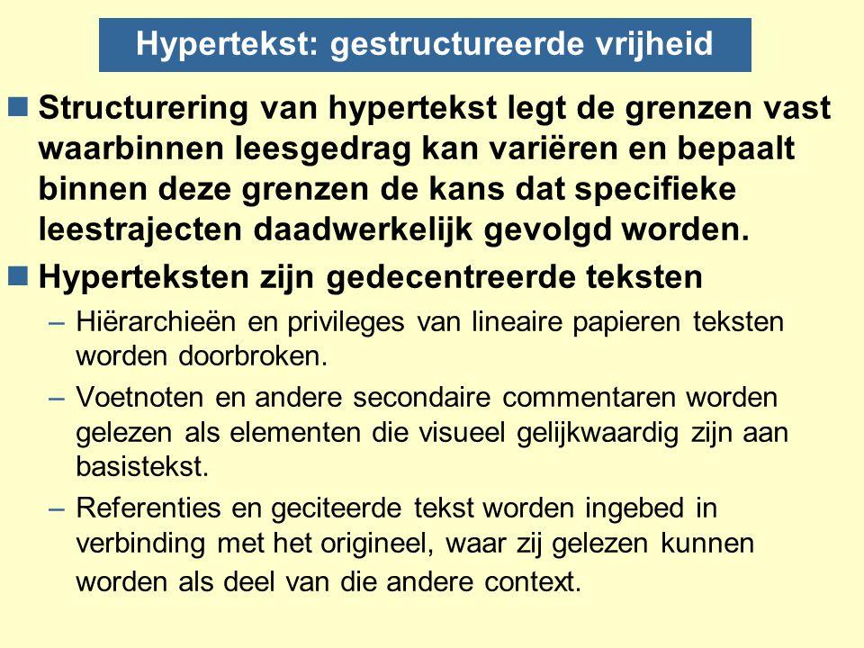 Problemen met hypertekst Lezers van hypertekst moeten leren om zich in complex gestructureerde (gestratificeerde) symbolische webstructuren te bewegen.
