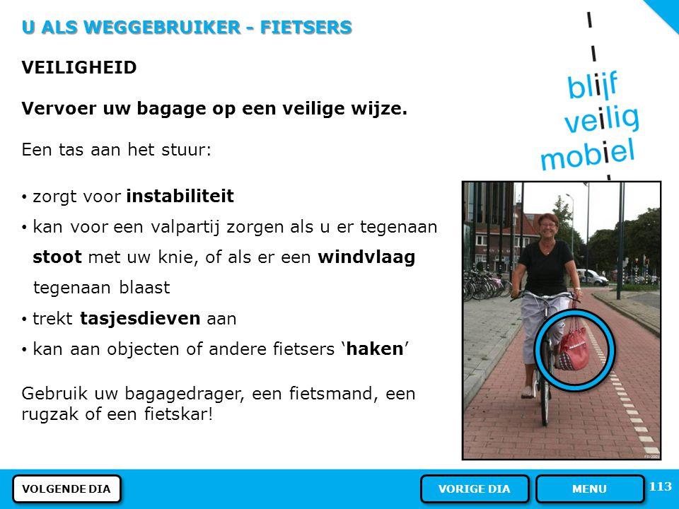 U ALS WEGGEBRUIKER - FIETSERS PLAATS OP DE WEG Als er geen voetpad of trottoir is, mogen voetgangers gebruik maken van het fietspad. Voetgangers mogen