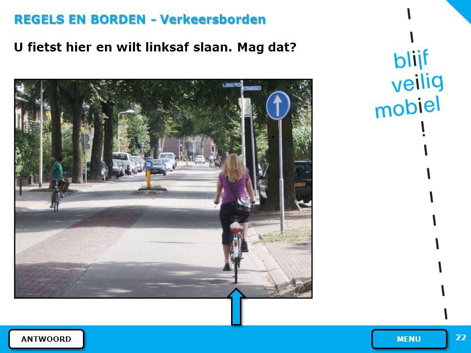 21 REGELS EN BORDEN - Verkeersborden Nee, dat mag niet. Het bord betekent: VERPLICHT FIETSPAD. Verplicht voor fietsers en snorfietsers. MEER INFORMATI