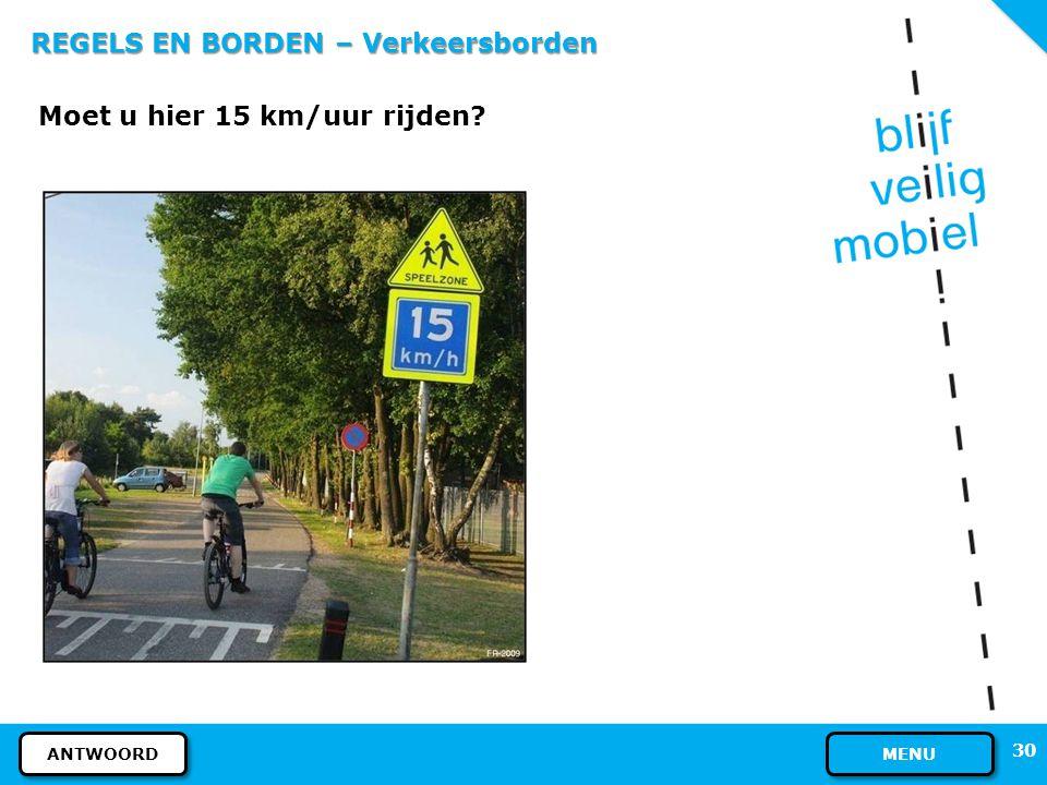 29 REGELS EN BORDEN - Verkeersborden Ja, dat mag. Dit bord betekent verboden voor bestuurders. Gesloten voor bestuurdersGesloten voor voetgangers VOLG