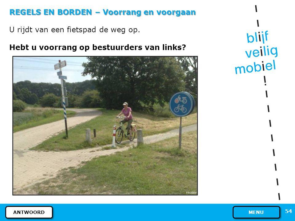 REGELS EN BORDEN – Voorrang en voorgaan Nee, u hoeft fietser B niet voor te laten gaan. Hier geldt: rechtdoor op dezelfde weg gaat voor. Fietser A gaa