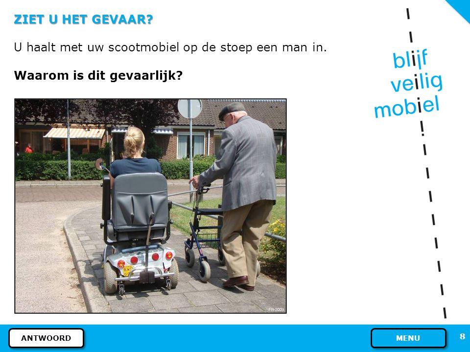 U ALS WEGGEBRUIKER - SCOOTMOBIEL PLAATS OP DE WEG Als scootmobielbestuurder mag u kiezen tussen het (brom)fietspad en het trottoir.