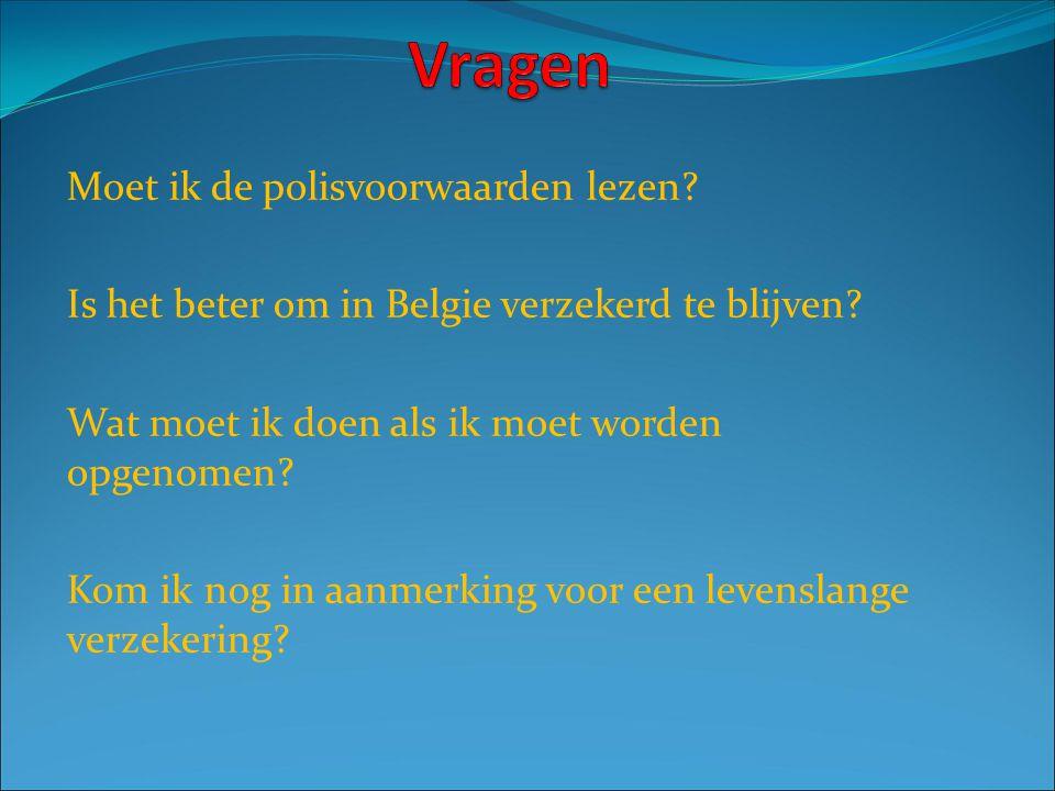 Moet ik de polisvoorwaarden lezen. Is het beter om in Belgie verzekerd te blijven.