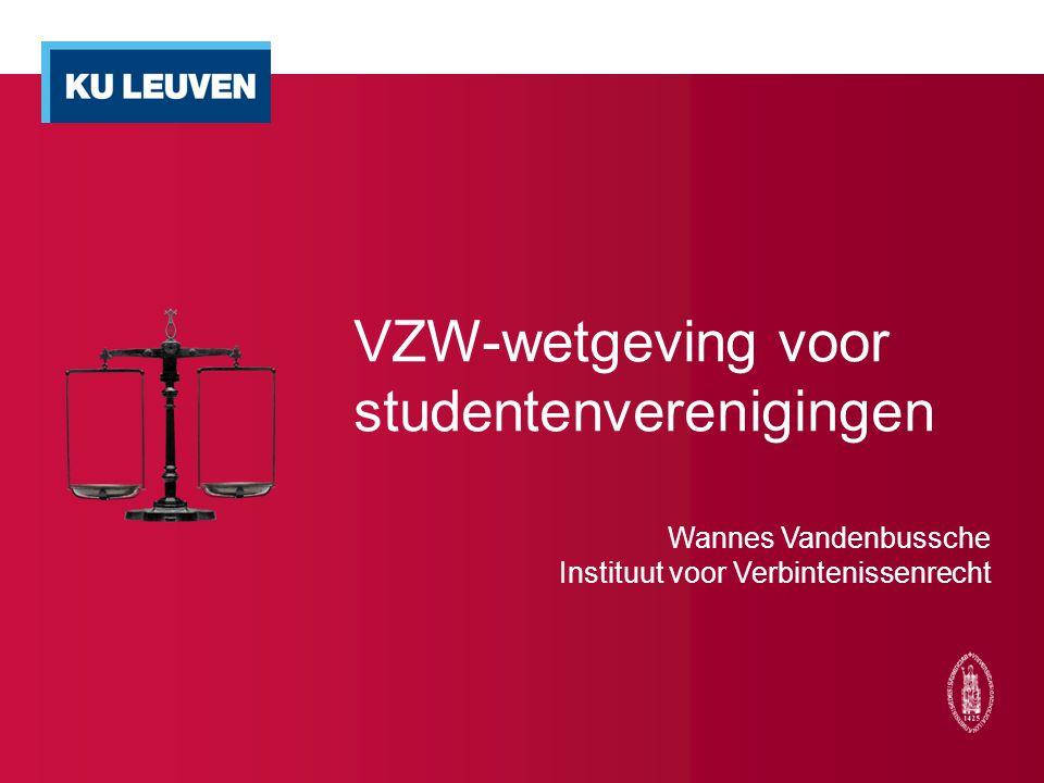 VZW-wetgeving voor studentenverenigingen Wannes Vandenbussche Instituut voor Verbintenissenrecht