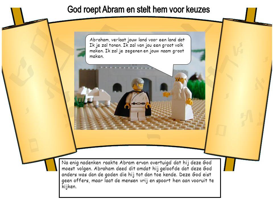 Na enig nadenken raakte Abram ervan overtuigd dat hij deze God moest volgen. Abraham deed dit omdat hij geloofde dat deze God anders was dan de goden