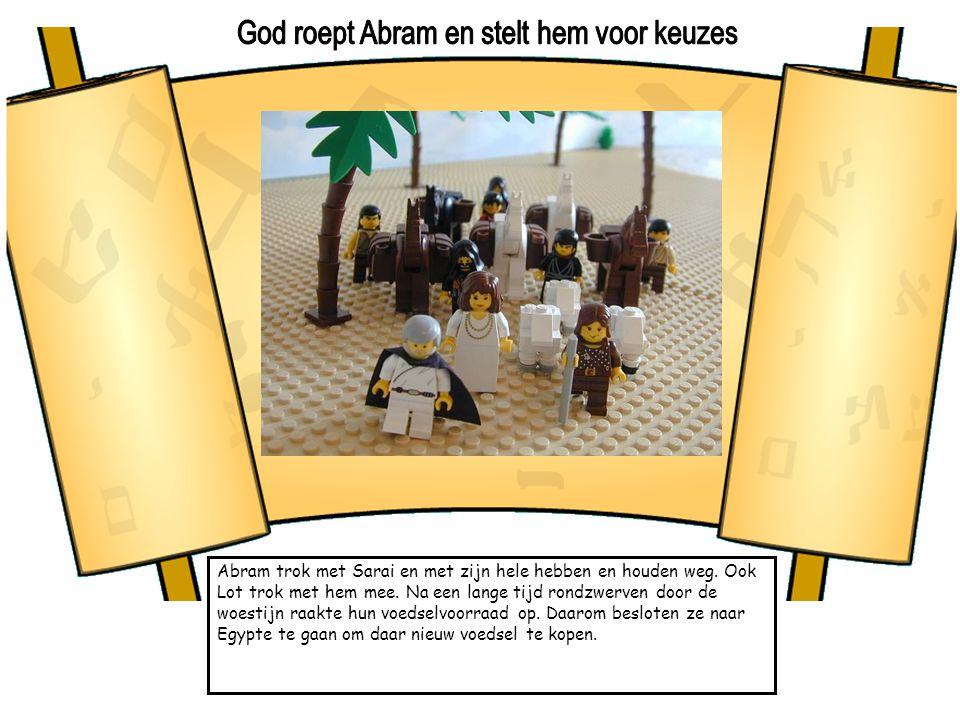 Abram trok met Sarai en met zijn hele hebben en houden weg. Ook Lot trok met hem mee. Na een lange tijd rondzwerven door de woestijn raakte hun voedse