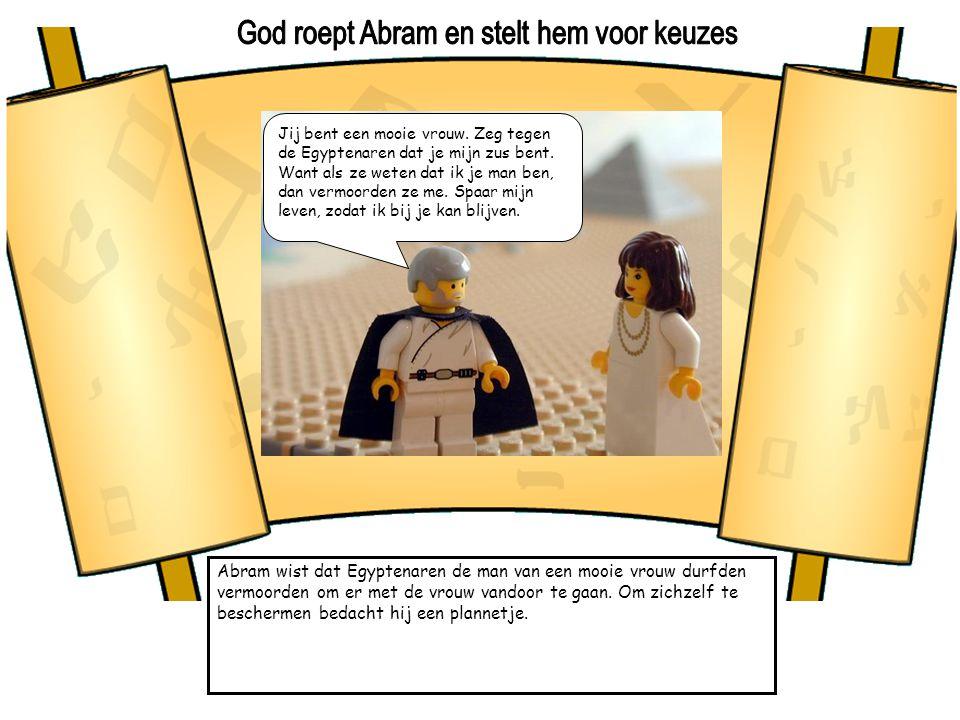 Abram wist dat Egyptenaren de man van een mooie vrouw durfden vermoorden om er met de vrouw vandoor te gaan. Om zichzelf te beschermen bedacht hij een