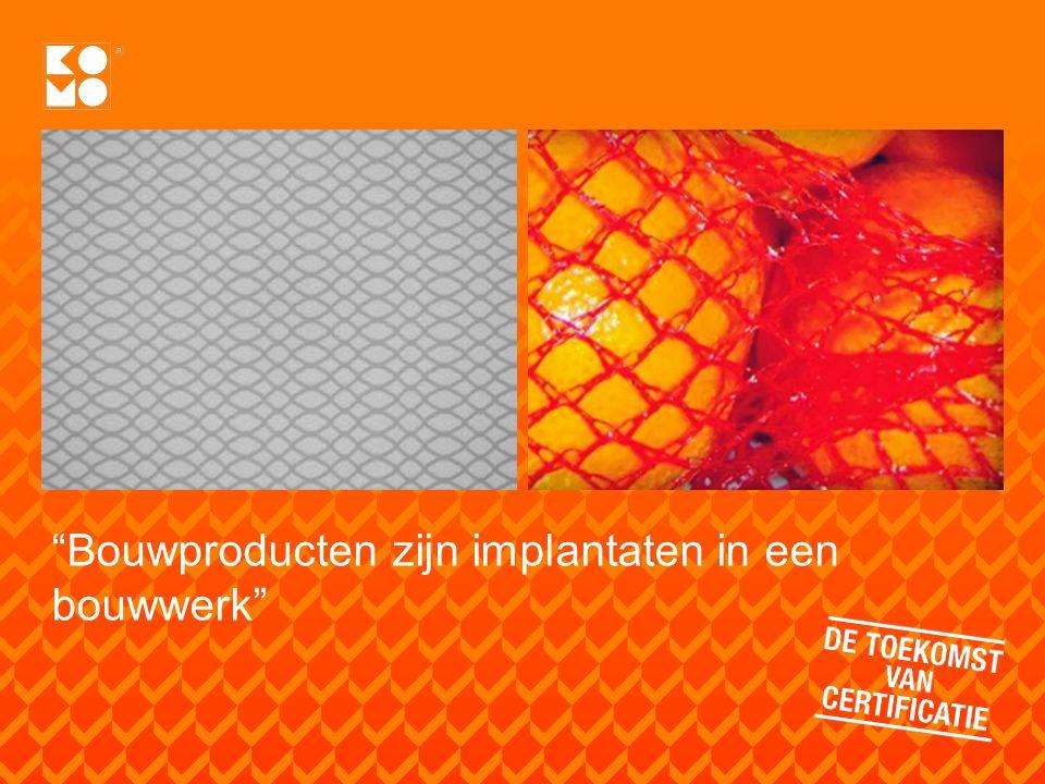 Ontwikkelingen bij KOMO Door ontwikkelen van productcertificatie Uitbouw certificatie t.a.v.