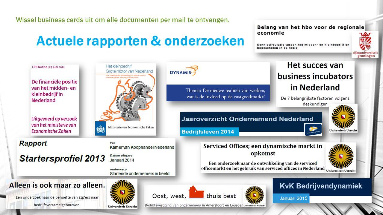 Actuele rapporten & onderzoeken Wissel business cards uit om alle documenten per mail te ontvangen.