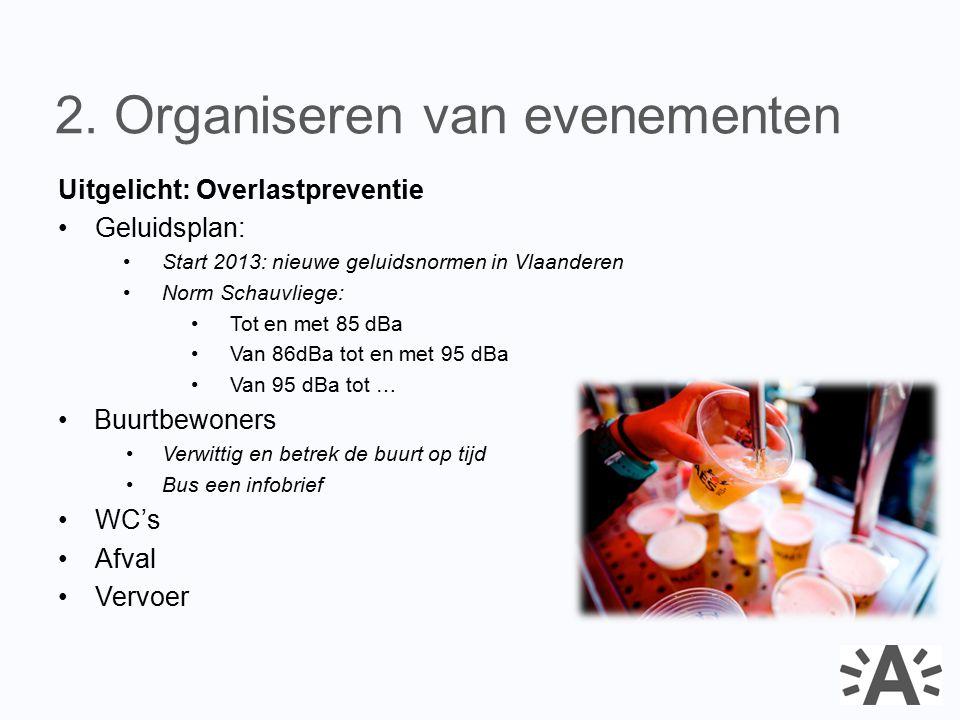 Uitgelicht: Overlastpreventie Geluidsplan: Start 2013: nieuwe geluidsnormen in Vlaanderen Norm Schauvliege: Tot en met 85 dBa Van 86dBa tot en met 95