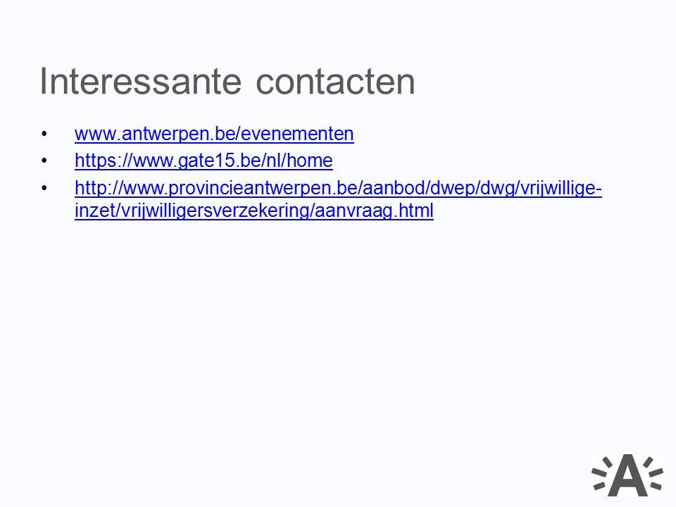 www.antwerpen.be/evenementen https://www.gate15.be/nl/home http://www.provincieantwerpen.be/aanbod/dwep/dwg/vrijwillige- inzet/vrijwilligersverzekerin