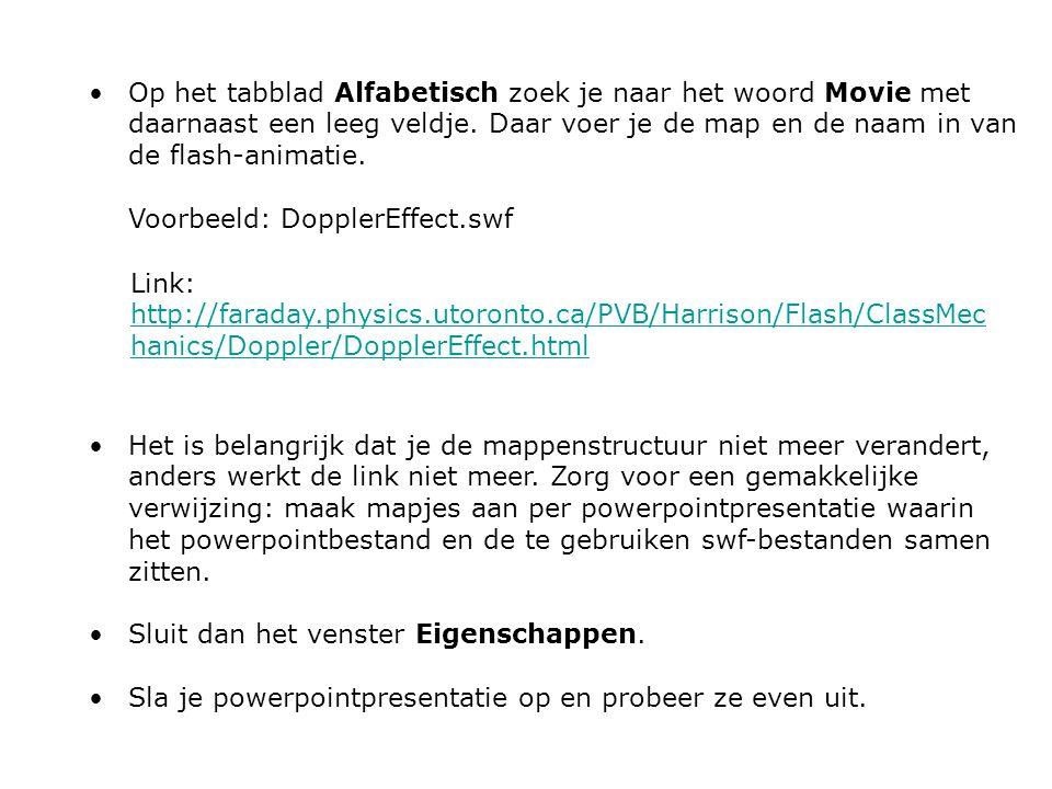 Op het tabblad Alfabetisch zoek je naar het woord Movie met daarnaast een leeg veldje. Daar voer je de map en de naam in van de flash-animatie. Voorbe