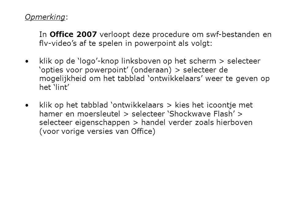 Opmerking: In Office 2007 verloopt deze procedure om swf-bestanden en flv-video's af te spelen in powerpoint als volgt: klik op de 'logo'-knop linksbo