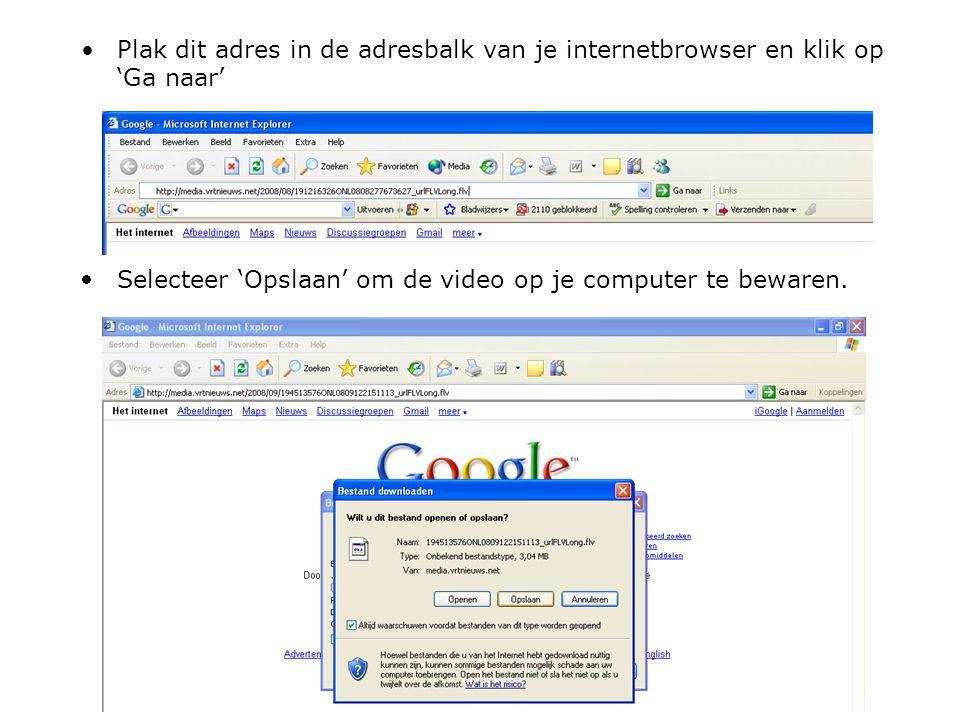 Plak dit adres in de adresbalk van je internetbrowser en klik op 'Ga naar' Selecteer 'Opslaan' om de video op je computer te bewaren.