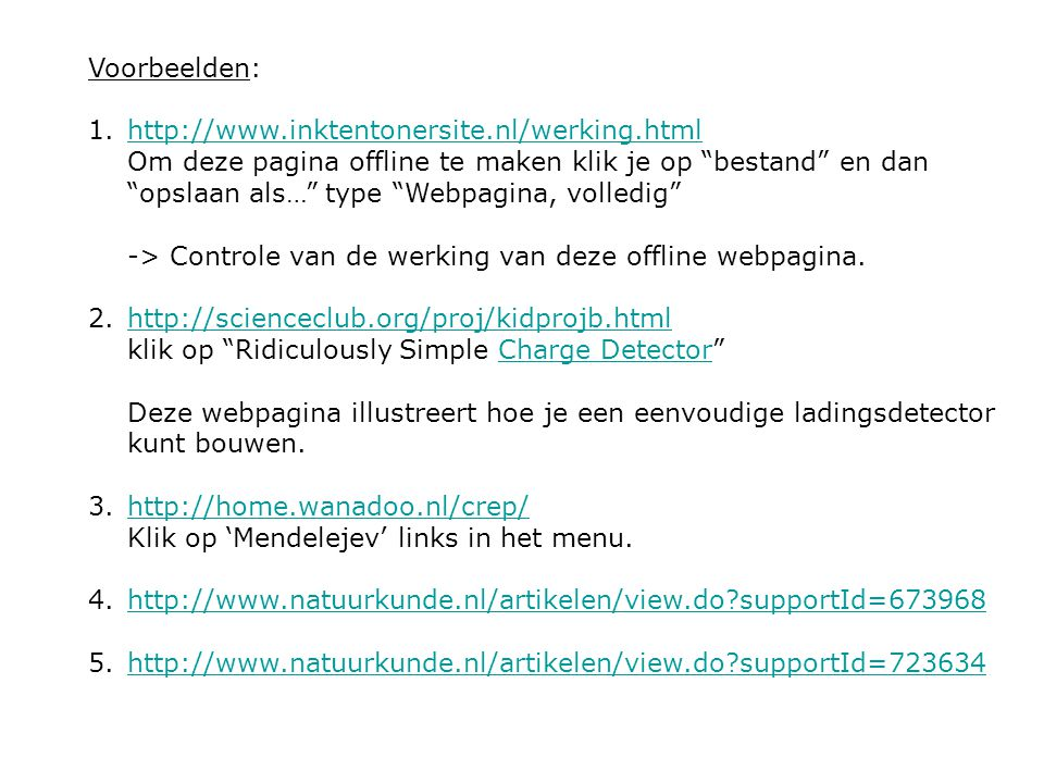 """Voorbeelden: 1.http://www.inktentonersite.nl/werking.html Om deze pagina offline te maken klik je op """"bestand"""" en dan """"opslaan als…"""" type """"Webpagina,"""